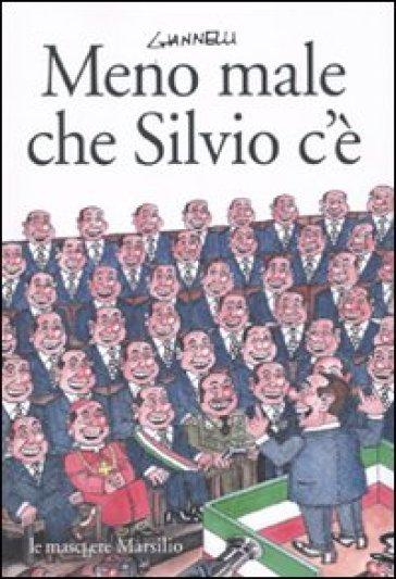 Meno male che Silvio c'è - Emilio Giannelli | Jonathanterrington.com