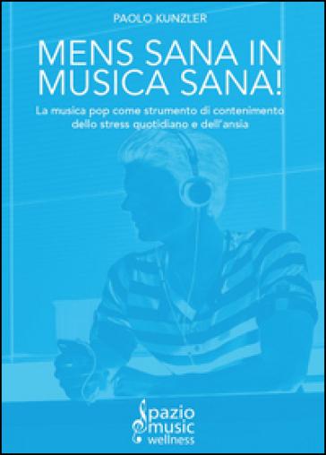 Mens sana in musica sana! - Paolo Kunzler  