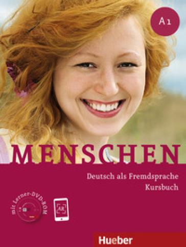 Menschen. A1. Kursbuch. Per le Scuole superiori. Con DVD-ROM. Con espansione online