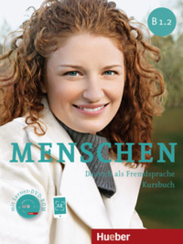 Menschen. B1.2. Kursbuch. Per le Scuole superiori. Con DVD-ROM. Con espansione online - Julia Braun-Podeschwa  