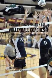 Mental Transformation for Volleyball Coaches