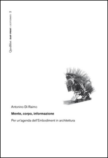 Mente, corpo, informazione. Per un'agenda dell'Embodiment in architettura - Antonino Di Raimo pdf epub