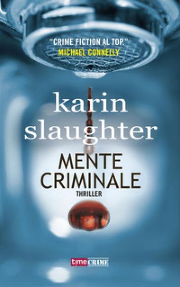 Mente criminale - Karin Slaughter | Rochesterscifianimecon.com