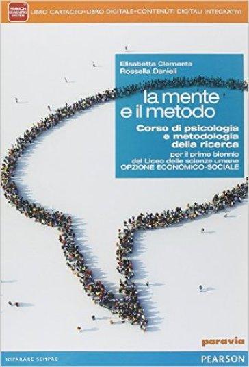 Mente e il metodo. Per le Scuole superiori. Con e-book. Con espansione online - Elisabetta Clemente |