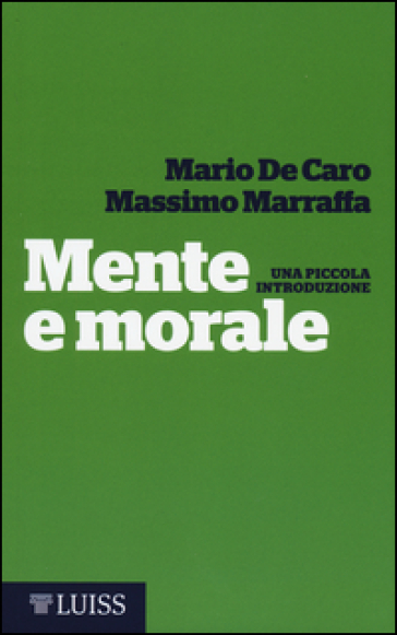 Mente e morale. Una piccola introduzione - Mario De Caro | Jonathanterrington.com