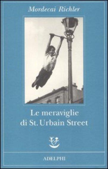 Meraviglie di St. Urbain Street (Le) - Mordecai Richler | Kritjur.org