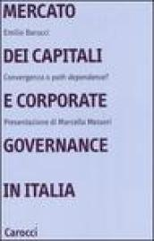 Mercato dei capitali e corporate governance in Italia. Convergenza o «path dependence»?