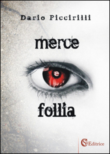 Merce e follia