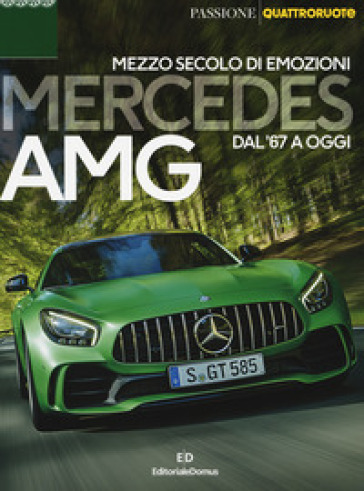 Mercedes AMG. Mezzo secolo di emozioni dal '67 a oggi