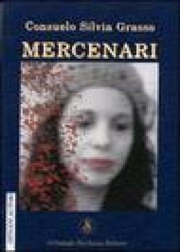 Mercenari - Consuelo S. Grasso |