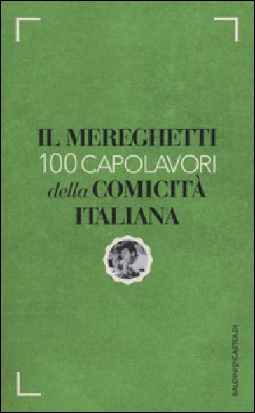 Il Mereghetti. 100 capolavori della comicità italiana - Paolo Mereghetti |