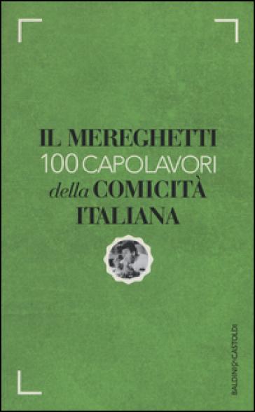 Il Mereghetti. 100 capolavori della comicità italiana - Paolo Mereghetti | Thecosgala.com