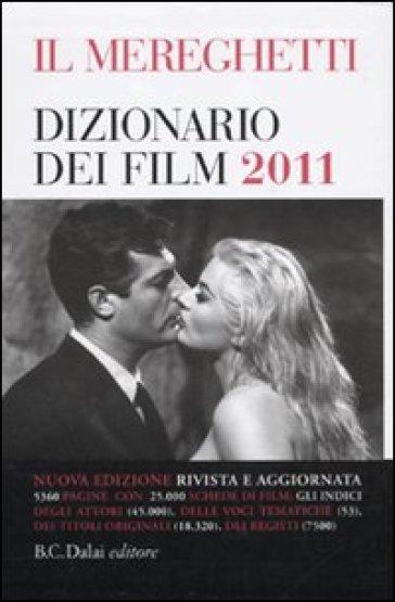 Mereghetti. Dizionario dei film 2011 (Il) - Paolo Mereghetti |
