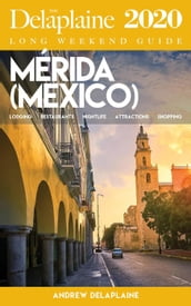 Merida - The Delaplaine 2020 Long Weekend Guide