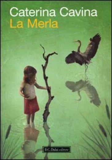 Merla (La) - Caterina Cavina  