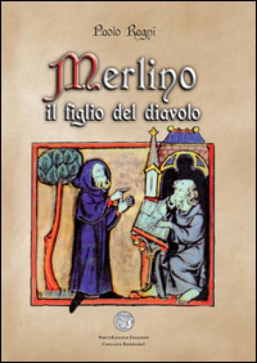 Merlino il figlio del diavolo - Paolo Ragni |