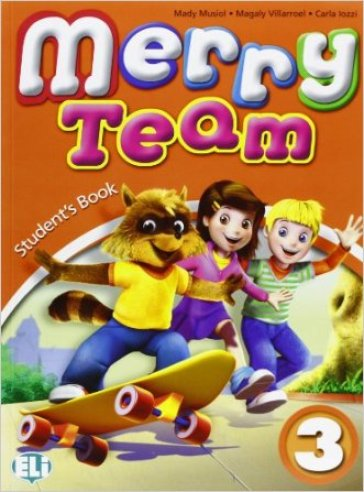Merry team. Student's book-Activity book. Per la 3ª classe elementare. Con CD Audio