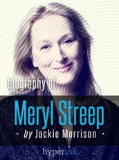 Meryl Streep, Hollywood s Favorite Actress (Hyperink s Best Little Book Series)