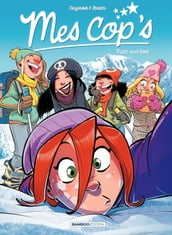 Mes Cops - Tome 8 - Piste and love
