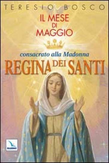 Mese di Maggio consacrato alla Madonna «Regina dei Santi» - G. Colby   Kritjur.org