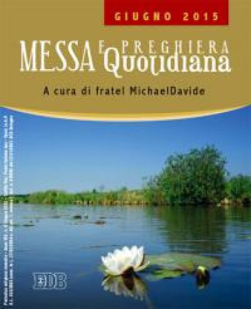 Messa quotidiana. Riflessioni di fratel MichaelDavide. Giugno 2015