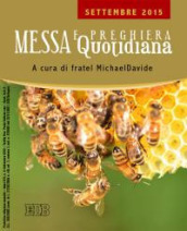 Messa quotidiana. Riflessioni di fratel MichaelDavide. Settembre 2015