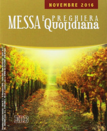 Messa quotidiana. Riflessioni di fratel MichaelDavide. Novembre 2016
