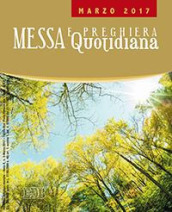 Messa quotidiana. Riflessioni di fratel MichaelDavide. Marzo 2017
