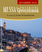 Messa quotidiana. Riflessioni di fratel MichaelDavide. Settembre 2014