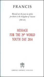 Message for the 29th world youth day 2014
