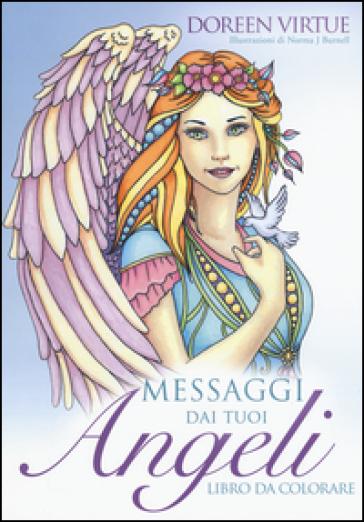 Messaggi dai tuoi angeli. Libro da colorare - Doreen Virtue |