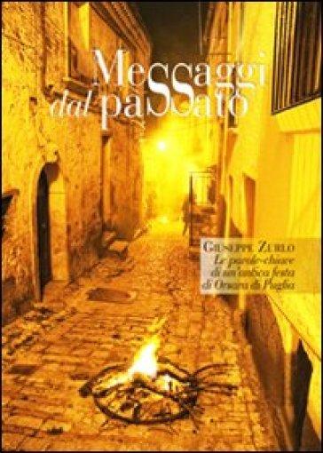 Messaggi dal passato. Le parole-chiave di un'antica festa di Orsara di Puglia - Giuseppe Zurlo |