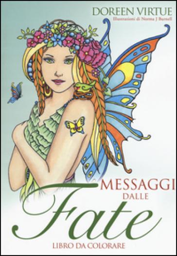 Messaggi dalle fate. Libro da colorare - Doreen Virtue  