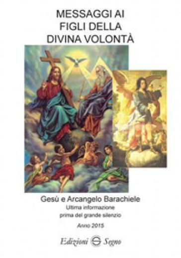 Messaggi ai figli della Divina volontà. 5.