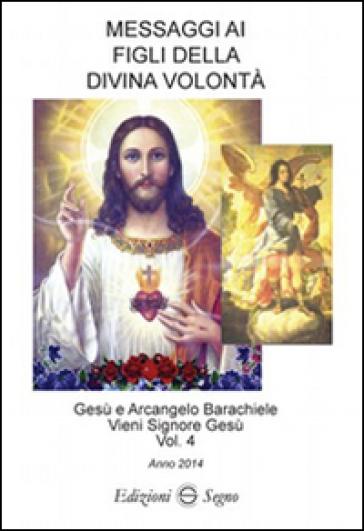 Messaggi ai figli della Divina volontà (2014). 4. -  pdf epub