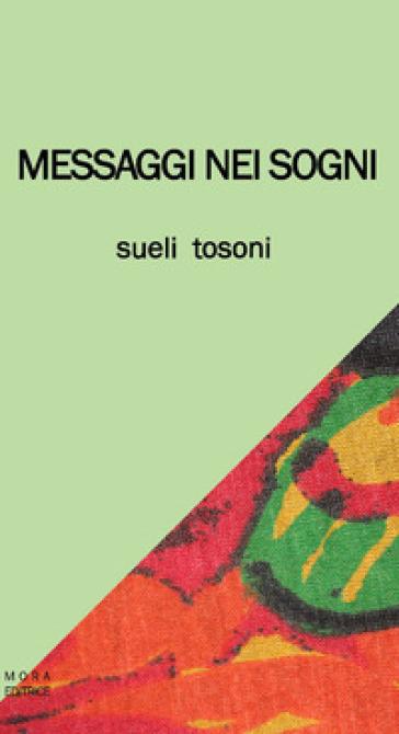 Messaggi nei sogni - Sueli Tosoni | Kritjur.org