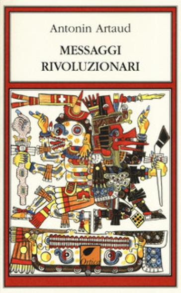 Messaggi rivoluzionari - Antonin Artaud | Rochesterscifianimecon.com