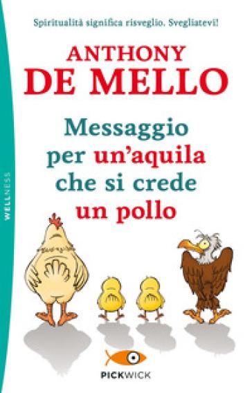 Messaggio per un'aquila che si crede un pollo - Anthony De Mello | Thecosgala.com