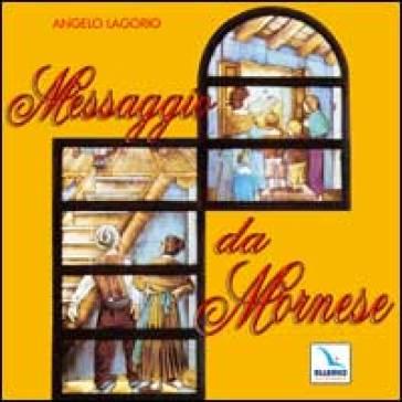Messaggio da Mornese. Canti per una messa. Con CD Audio - Angelo Lagorio  
