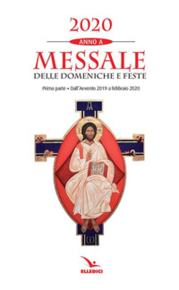 Messale delle domeniche e feste 2020. Anno A. 1: Dall'Avvento 2019 a febbraio 2020