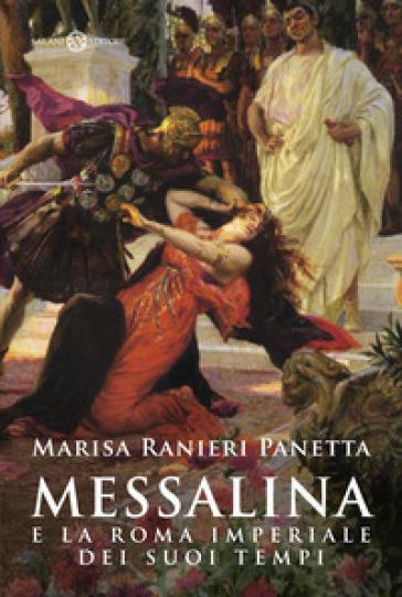 Messalina e la Roma imperiale dei suoi tempi - Marisa Ranieri Panetta | Ericsfund.org