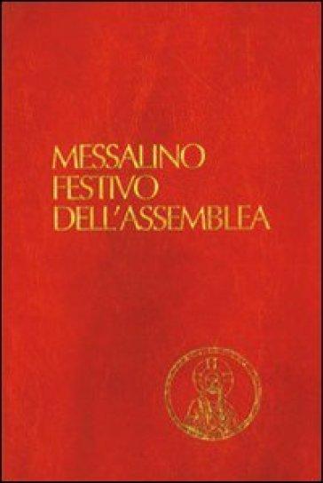 Messalino festivo dell'assemblea. Testi ufficiali completi con breve commento alle letture e orientamenti per la preghiera e per la vita - R. Fabbri |