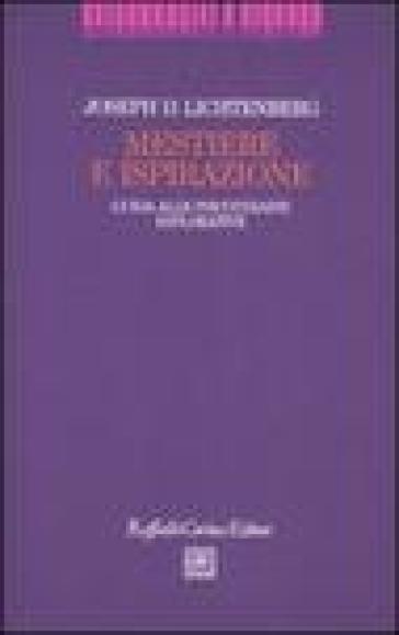 Mestiere e ispirazione. Guida alle psicoterapie esplorative - Joseph D. Lichtenberg pdf epub