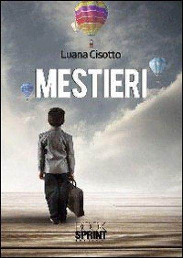 Mestieri - Luana Cisotto | Kritjur.org