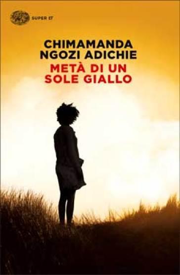 Metà di un sole giallo - Chimamanda Ngozi Adichie |