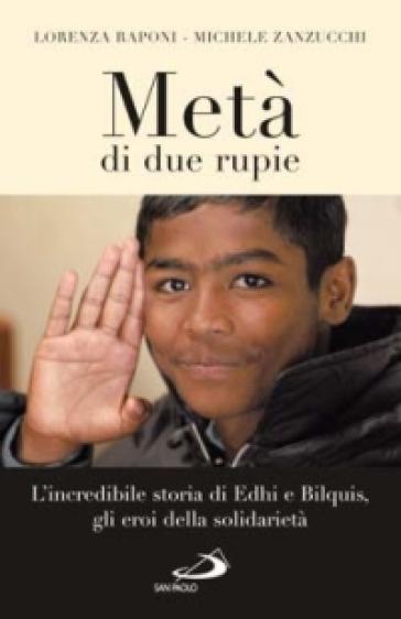 Metà di due rupie. L'incredibile storia di Edhi e Bilquis, gli eroi della solidarietà - Lorenza Raponi | Kritjur.org