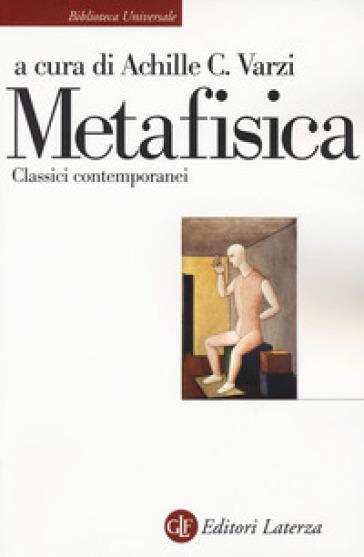 Metafisica. Classici contemporanei - Achille Varzi |