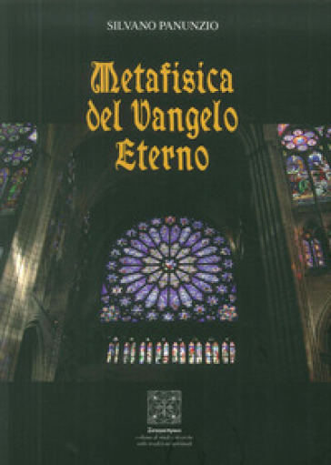 Metafisica del Vangelo eterno - Silvano Panunzio | Jonathanterrington.com
