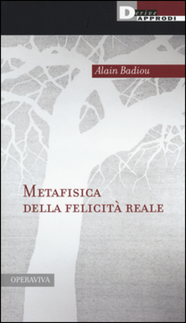 Metafisica della felicità reale - Alain Badiou  