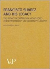 Metafisica e storia della metafisica. 35.Francisco Suarez and his legacy. The impact of suarezian metaphysics and epistemology on modern philosophy